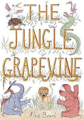 The Jungle Grapevine By Beard, Alex